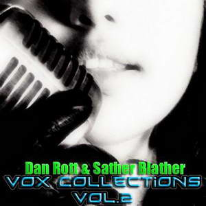 Dan Rott & Sather Blather Vox Collections Vol.2 - ���������� �������