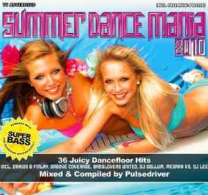 Summer Dance Mania 2010 [Mixed by Pulsedriver] (2010) - ��� ����� ����� �� Pulsedriver
