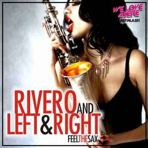 Rivero, Left & Right - Feel The Sax - новый релиз от We Love Asere!
