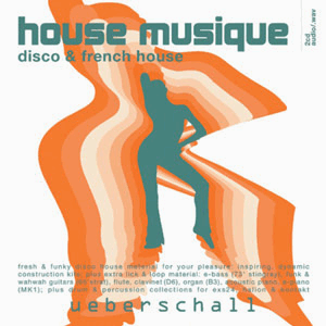 Ueberschall House Musique - Disco & French House Sample CD (WAV)