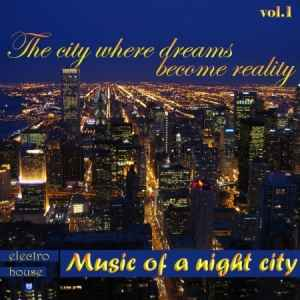 The city where dreams become reality vol.1 (2010) Хаус музыка
