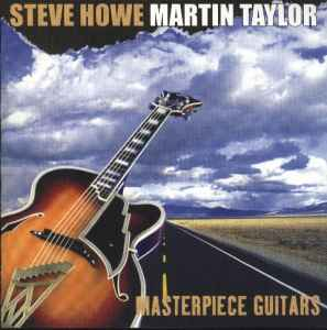 Steve Howe and Martin Taylor - Masterpiece Guitars (2002) - �������� ������
