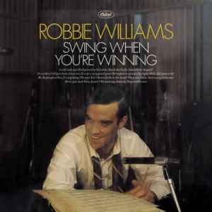 Robbie Williams - Swing When You`re Winning (2001) - джазовый альбом Робби Уильямса