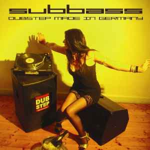 Subbass - Dubstep made in Germany (2010)