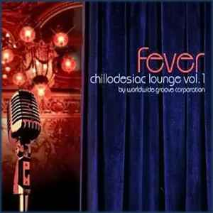 Worldwide Groove Corporation - Chillodesiac Lounge vol.1 - Fever (2007)