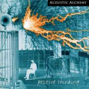 Acoustic Alchemy - Positive Thinking  (1998) - инструментал