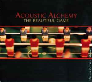 Acoustic Alchemy - The Beautiful Game (2000) - инструментал