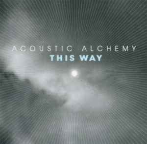 Acoustic Alchemy - This Way (2007) - инструментал