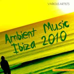 Ambient Music Ibiza 2010: Selection 2 ������� ��������