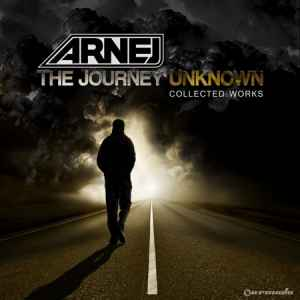 Arnej - The Journey Unknown: Collected Works (2010)