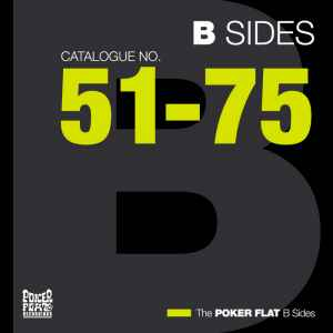 VA - The Poker Flat B Sides: Chapter Three (The Best Of Catalogue 51-75) (2010) ������� �����