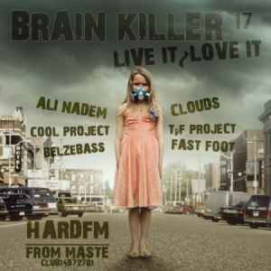 Brain Killer 17 Live It, Love It (2010) хаус сборник