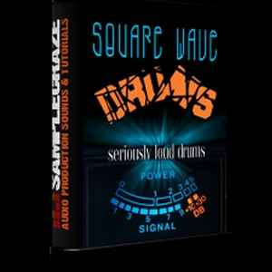 Square Wave Drums The Loudest Drums on Earth WAV библиотека сэмплов