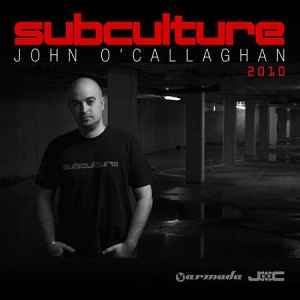 John O'Callaghan - Subculture 2010 - The Full Versions Vol. 2 2010 - Сборник Транс музыки от John O'Callaghan