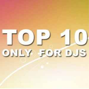 TOP 10 Only For Djs (02.12.2010) хаус сборник