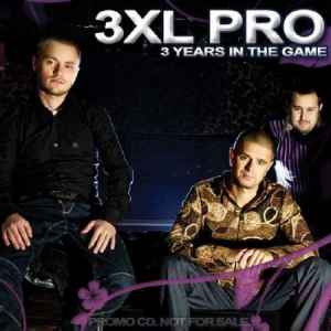 3XL PRO - 3 Years in The Game (2010) новый альбом