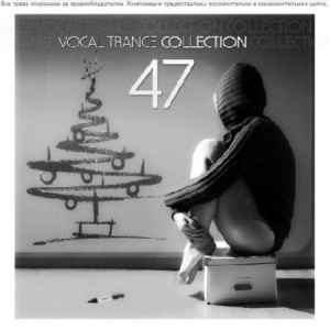 Vocal Trance Collection Vol.47 (2010) транс сборник