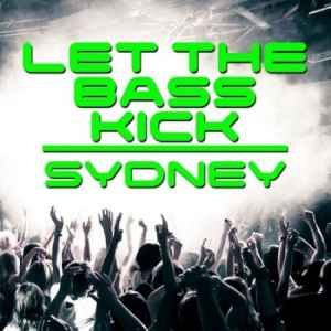 Let The Bass Kick In Sydney (2010) хаус сборник