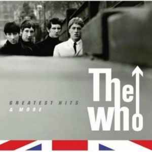 The Who – Greatest Hits And More (2010) новый альбом