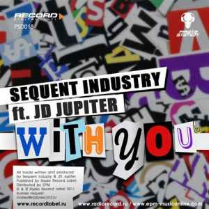 Sequent Industry / JD Jupiter - With You (2011) - ����� ���� �� ��������� �������