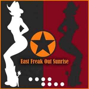 East Freak Out Sunrise (2011) хаус сборник