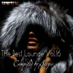 The Best Lounge Vol.16 (Compiled by Sergio) (2011) лаунж сборник