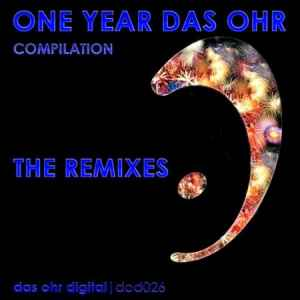1 Year Das Ohr Digital: The Remixes (2011) хаус сборник