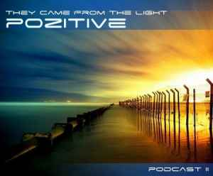 Dj Pozitive-They Came From The Light Podcast 2 (2011) Техно музыка