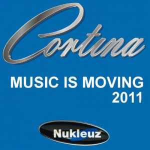 Cortina - Music Is Moving (2011) - ������� ���������