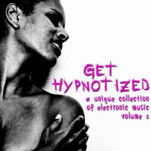 ������� ���� ������ - Get Hypnotized - A Unique Collection Of Electronic Music Volume 2 2011