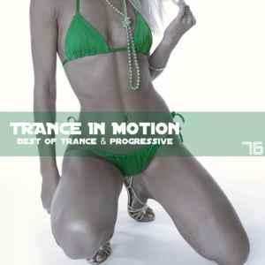 скачать новый транс - Trance In Motion Vol.76 (Mixed By E.S.) (2011)