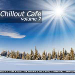 Сборник чилаут музыки Chillout Cafe vol. 7 (2010)