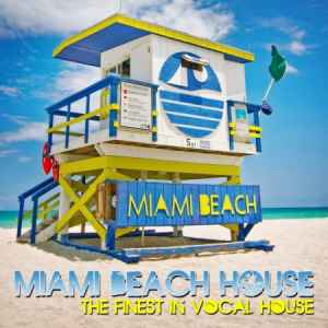����� �������  ���� ������ - Miami Beach House (The Finest In Vocal House) (2011)