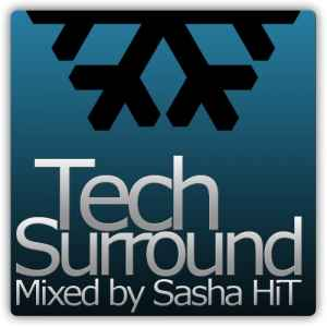 Tech Surround vol.1 (Mixed By Sasha HiT) - новый микс