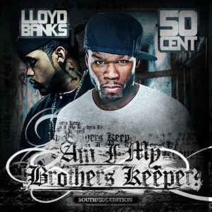 50 Cent and Lloyd Banks - Am I My Brothers Keeper (2011)