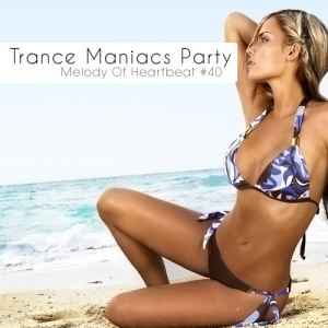 Новый сборник транс музыки - Trance Maniacs Party: Melody Of Heartbeat #40 (2011)