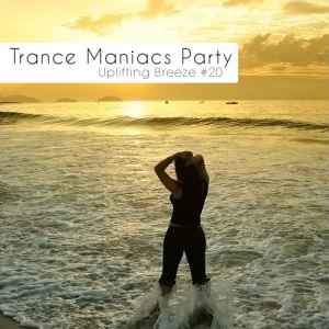 ����� ������� ����� ������ - Trance Maniacs Party: Uplifting Breeze #20 (2011)
