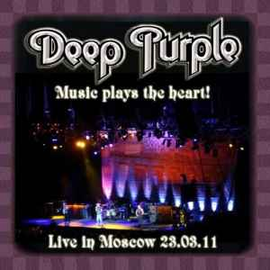 Deep Purple - Music Plays The Heart! Live In Moscow (2011) - новый концерт