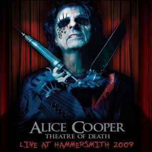 Alice Cooper - Theatre of Death. Live At Hammersmith 2009 (2010) - новый bootleg
