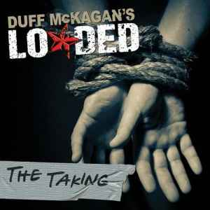 Duff McKagan's Loaded - The Taking (2011) - новый альбом