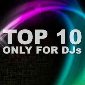 ����� ������� �������-����� - TOP 10 Only For Djs (19.04.2011)