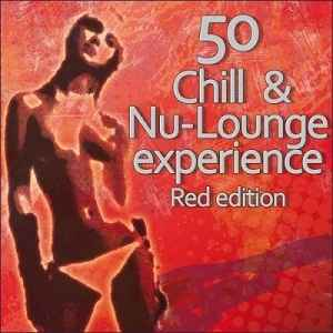 Новый сборник ChillOut,Nu-Lounge,Lounge,Deep House музыки - 50 Chill & Nu-Lounge Experience Red Edition 2011