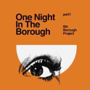 ����� ������ - 6th Borough Project � One Night In The Borough Part 1 (2011)