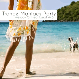 ����� ������� ����� ������ - Trance Maniacs Party: Melody Of Heartbeat #46 (2011)