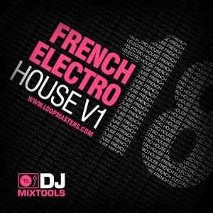 Loopmasters DJ Mixtools 18 French Electro House Vol1