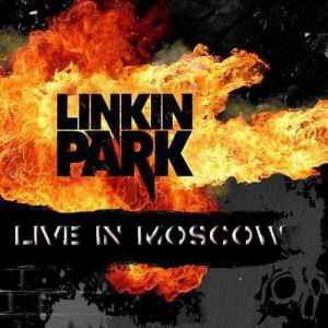 Linkin Park - Live in Moscow (2011) - новый концерт