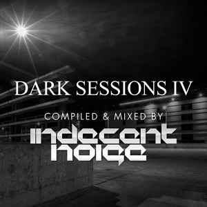 Новый сборник транс музыки - Dark Sessions IV (Compiled & Mixed By Indecent Noise) 2011