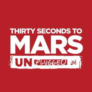 30 Seconds To Mars - MTV Unplugged (2011) - новый EP