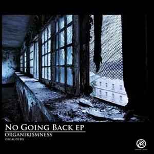 Organikismness - No Going Back EP (2011) - ������� �������
