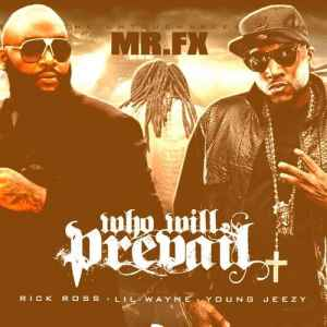 Rick Ross, Lil Wayne and Young Jeezy - Who Will Prevail (2011) - новый mixtape